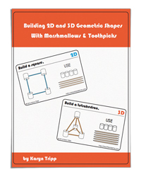 2-D and 3-D Marshmallow Toothpick Geometry Cards (Teach Beside Me)